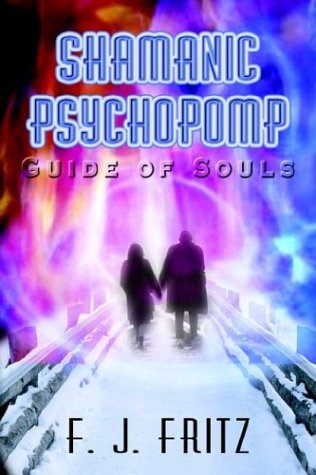 Shamanic Psychopomp: Guide of Souls