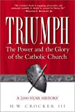 img - for Triumph: The Power and the Glory of the Catholic Church: A 2,000-Year History book / textbook / text book