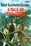 A Tale of Two Cities (Great Illustrated Classics)