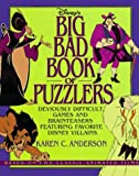 img - for Disney's Big Bad Book of Puzzlers: Deviously Difficult Games and Brainteasers Featuring Favorite Disney Villains book / textbook / text book