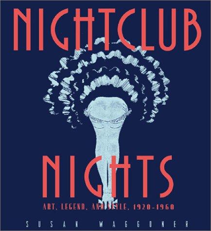 Nightclub Nights: Art, Legend, and Style 1920-196