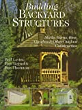 img - for Building Backyard Structures: Sheds, Barns, Bins, Gazebos & Other Outdoor Construction book / textbook / text book