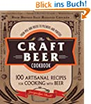 The Craft Beer Cookbook: From Ipas an...