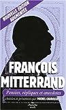 echange, troc Michel Charasse - François Miltterand : Pensées, répliques et anecdotes