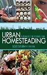 Urban Homesteading: Heirloom Skills f...