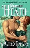 A Matter of Temptation (Avon Romantic Treasure) (0060749768) by Heath, Lorraine