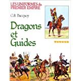 Les uniformes du premier empire : Dragons et guides d'etat-major