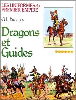 Dragons et guides d'Etat-major: Collection du Cdt E.-L