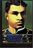 img - for The Colored Cadet at West Point: Autobiography of Lieutenant Henry Ossian Flipper, U. S. A., First Graduate of Color from the U. S. Military Academy (Blacks in the American West) book / textbook / text book