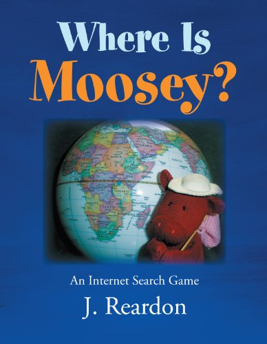 Where Is Moosey?: An Internet Search Game