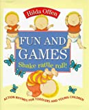 Fun and Games: Shake Rattle Roll! - Action Rhymes for Toddlers and Young Children (0091767806) by Offen, Hilda