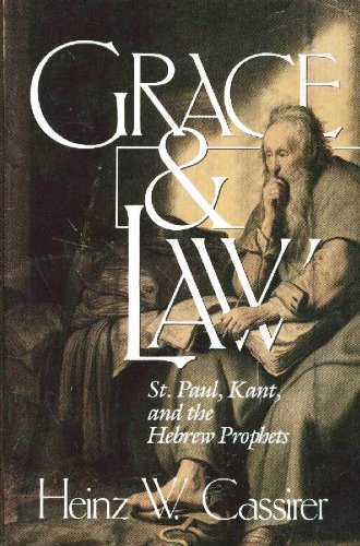 Grace and Law: St. Paul, Kant, and the Hebrew Prophets