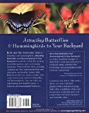 Attracting Butterflies & Hummingbirds to Your Backyard: Watch Your Garden Come Alive With Beauty on the Wing (A Rodale Organic Gardening Book)