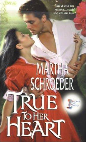 True to Her Heart  Angels of Mercy : Angels of Mercy, MARTHA SCHROEDER