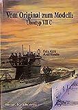img - for Vom Original zum Modell, Uboottyp VII C book / textbook / text book