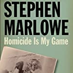 Homicide Is My Game | Stephen Marlowe