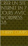 Cr�er un site internet en 7 jours avec WordPress 3.8