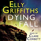 Dying Fall: A Ruth Galloway Investigation ~ Elly Griffiths