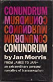 Conundrum: From James to Jan - An Extraordinary Personal Narrative of Transsexualism (015122563X) by Morris, Jan