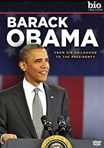 Biography: Barack Obama: From His Childhood to the Presidency