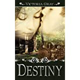 Destiny ~ Victoria Gray