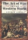 By Archer Jones The Art of War in Western World