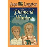 The Diamond in the Window (The Hall Family Chronicles) ~ Jane Langton