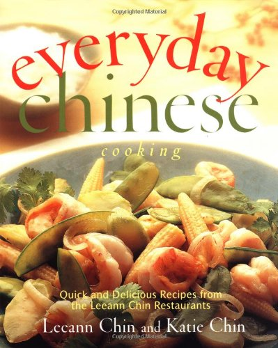 Everyday chinese cooking quick and delicious recipes from the everyday chinese cooking quick and delicious recipes from the leeann chin restaurants leeann chin forumfinder Images