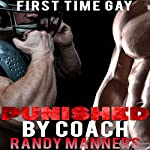 Punished by Coach: First Time Straight Guy Gay for You | Randy Manners