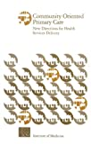 img - for Community Oriented Primary Care: New Directions for Health Services Delivery book / textbook / text book