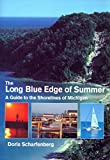 img - for The Long Blue Edge of Summer: A Guide to the Shorelines of Michigan book / textbook / text book