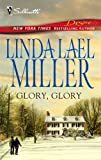 Glory, Glory (Silhouette Desire Bestselling Author Collection) (0373302223) by Miller, Linda Lael