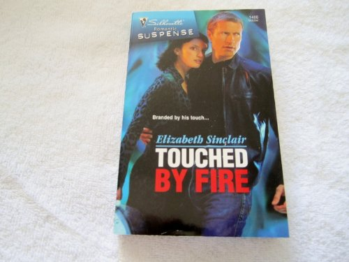 Image of Touched By Fire (Romantic Suspense #1486)