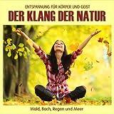 """Der Klang der Natur - Wald Bach Regen und Meer (ohne Musik) Naturkl�nge f�r K�rper und Geist - Entspannung und Wellness f�r die Seelevon """"Electric Air Project"""""""