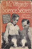 img - for Mr. Wizards Science Secrets, Over 150 Mystifying Experiments You Can Do at Home book / textbook / text book