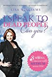 I Speak to Dead People :  Can You?  (English Edition)