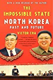 The Impossible State: North Korea Past And Future