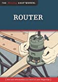 Router: The Tool Information You Need at Your Fingertips (Missing Shop Manuals)