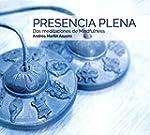 Presencia Plena: Dos Meditaciones De...