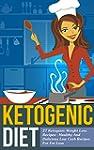 Ketogenic Diet: 26 Ketogenic Weight L...