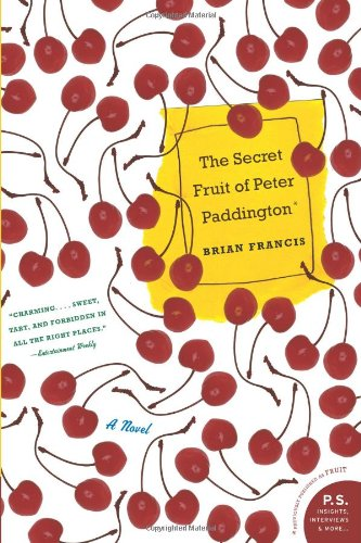 The Secret Fruit of Peter Paddington: A Novel: Brian Francis: 9780060792442: Amazon.com: Books