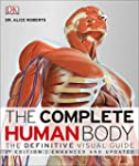 The Complete Human Body, 2nd Edition:...