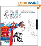 One Drawing A Day: A 6-Week Course Exploring Creativity with Illustration and Mixed Media (One A Day)