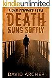 Mystery: Death Sung Softly - A Sam Prichard Mystery Thriller