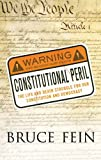 img - for Constitutional Peril: The Life and Death Struggle for Our Constitution and Democracy book / textbook / text book