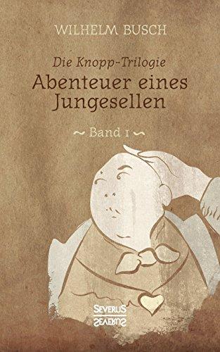 Abenteuer Eines Junggesellen  [Busch Dr, Wilhelm] (Tapa Blanda)