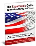 The Expatriates Guide to Handling Money and Taxes