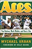 Aces : The Last Season on the Mound with the Oakland A's Big Three: Tim Hudson, Mark Mulder, and Barry Zito