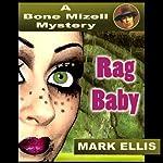 Rag Baby: A Bone Mizell Mystery | Mark Ellis