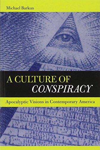 A Culture of Conspiracy: Apocalyptic Visions in Contemporary America